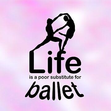 Ballet v Life by RonMarton