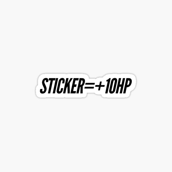 Sticker=+10HP Sticker