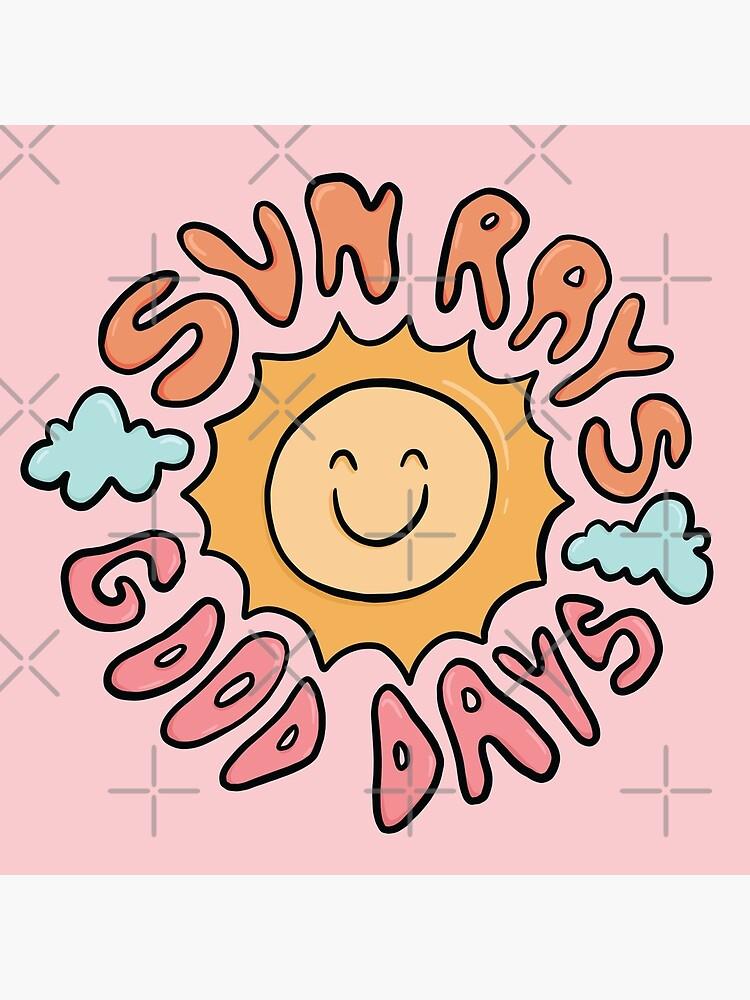 Sun Rays Good Days by doodlebymeg