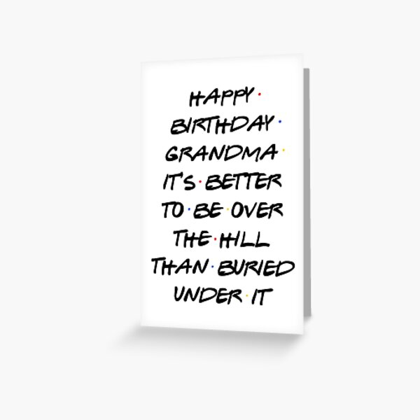 (version 5) happy birthday grandma it's better to be over the hill than buried under it (birthday card) Greeting Card