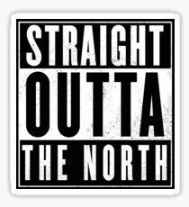 straight outta the north  Sticker