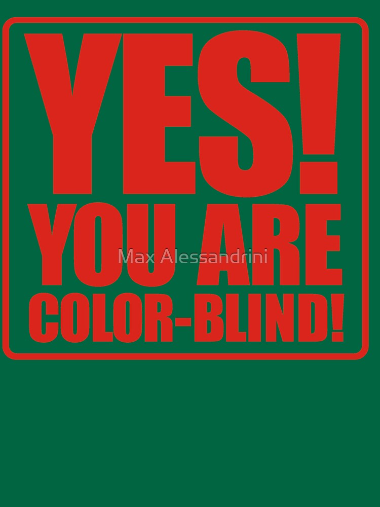 Yes! You are color-blind! by maxsax