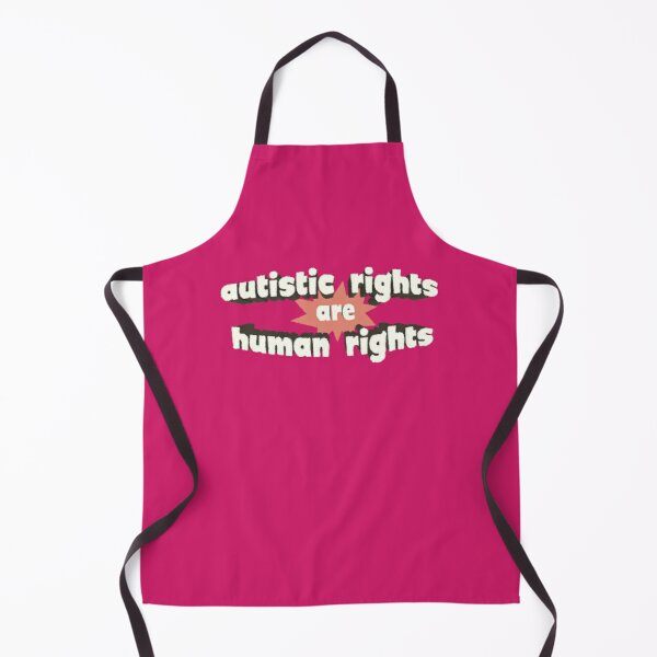 Autistic Rights are Human Rights Apron