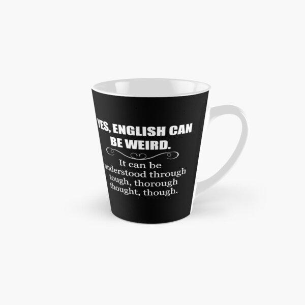 English Teacher Appreciation Gifts - English Can Be Weird - Funny Gift Ideas for English Language Teachers Tall Mug