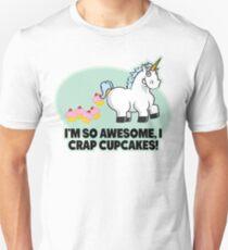 I'm So Awesome I Crap Cupcakes Unisex T-Shirt