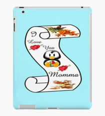 I Love You Momma,,card,tee, iphone, ipad iPad Case/Skin