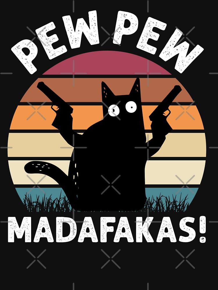 Vintage Retro Black Cat Pew Pew Madafakas! funny cat pew pew madafakas by HBgraphic