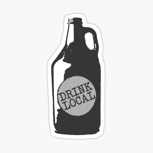 Drink Local! Support Your Hometown Independent Breweries Sticker