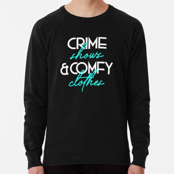 Crime Shows & Comfy Clothes Lightweight Sweatshirt
