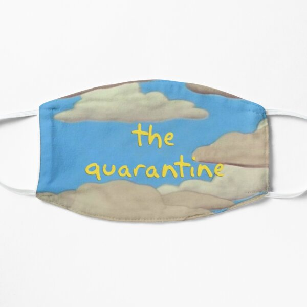 The quaratine Flat Mask