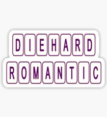 Diehard Romantic Sticker