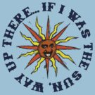 If I Was The Sun Way Up There by Barton Keyes