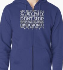Ain't No Party Like A Gatsby Party Zipped Hoodie