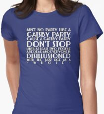 Ain't No Party Like A Gatsby Party Women's Fitted T-Shirt
