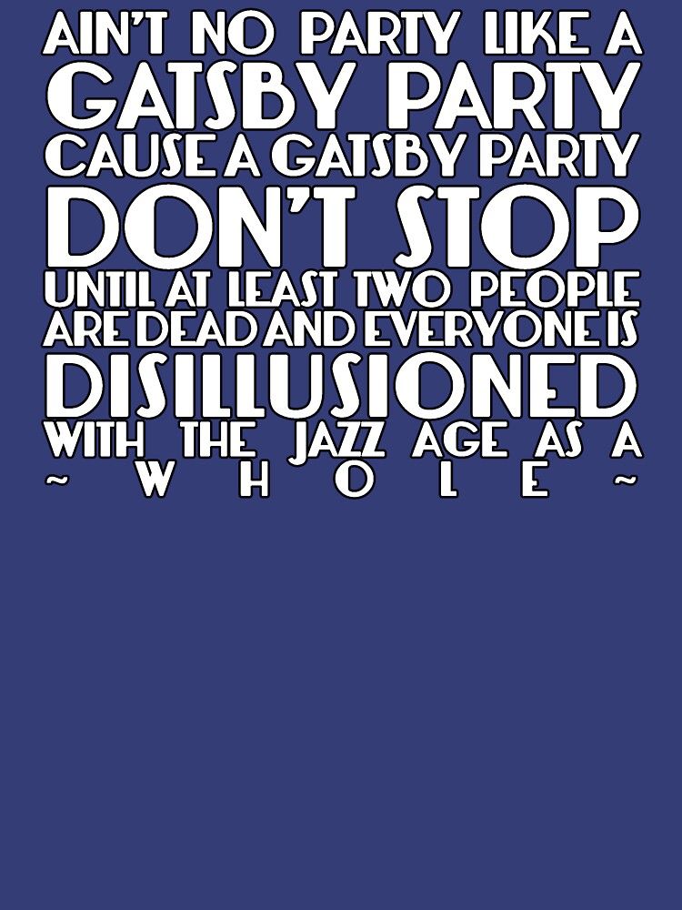 Ain't No Party Like A Gatsby Party | Unisex T-Shirt
