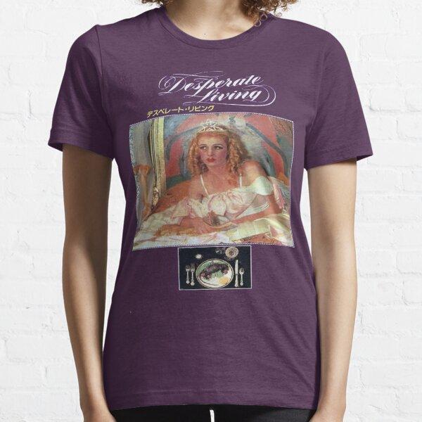 Desperate Living Essential T-Shirt