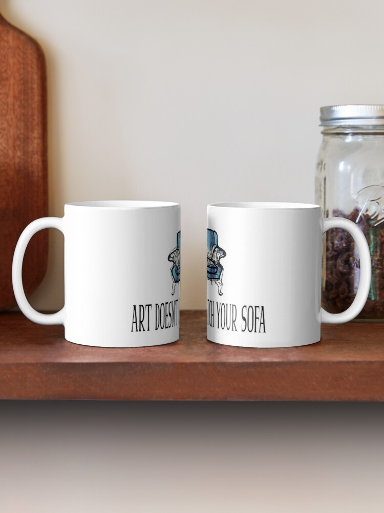 Alternate view of Art Doesn't Have to Match Your Sofa Mug