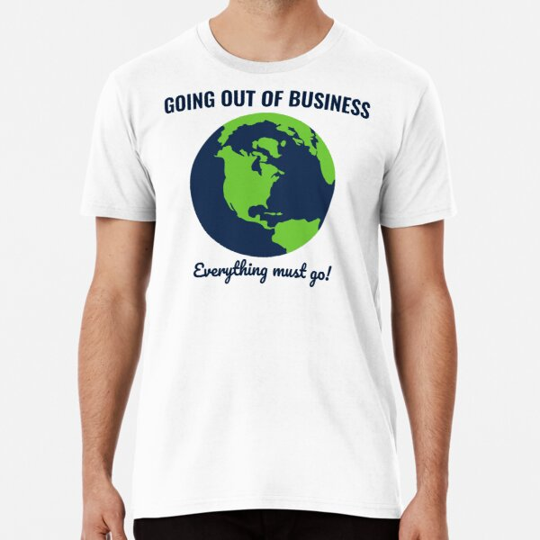 Going Out Of Business: Earth Premium T-Shirt