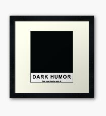 Dark Humor Framed Print