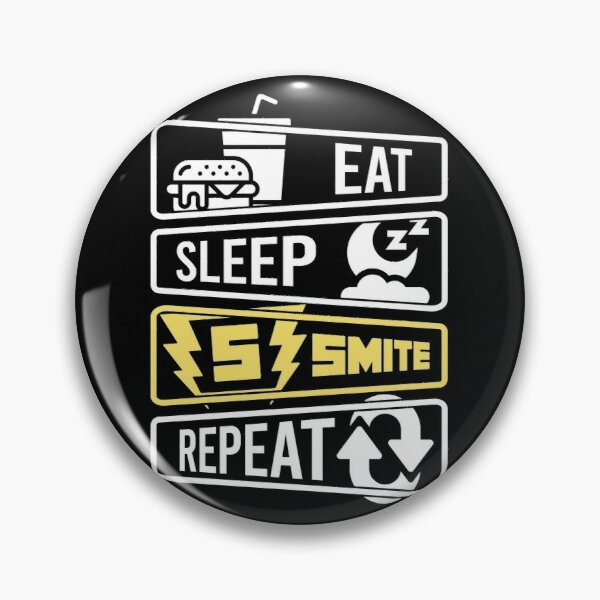 Eat Sleep Smite Repeat Chapa