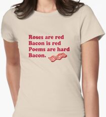 Roses Are Red, Bacon. Womens Fitted T-Shirt