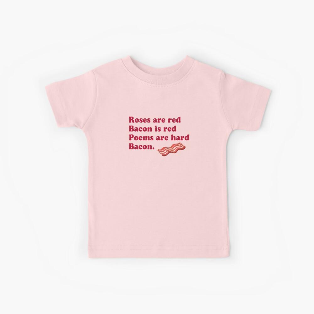 Las rosas son rojas, tocino. Camiseta para niños