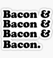 Bacon & Bacon & Bacon & Bacon Sticker
