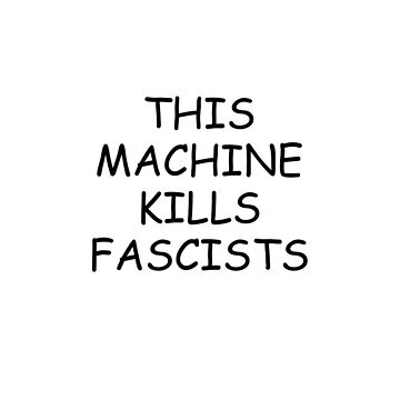 This Machine Kills Fascists iPhone case. by wordofshay
