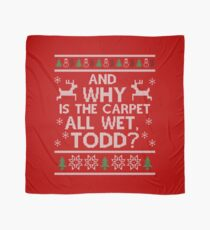And why is the carpet all wet, Todd? Scarf