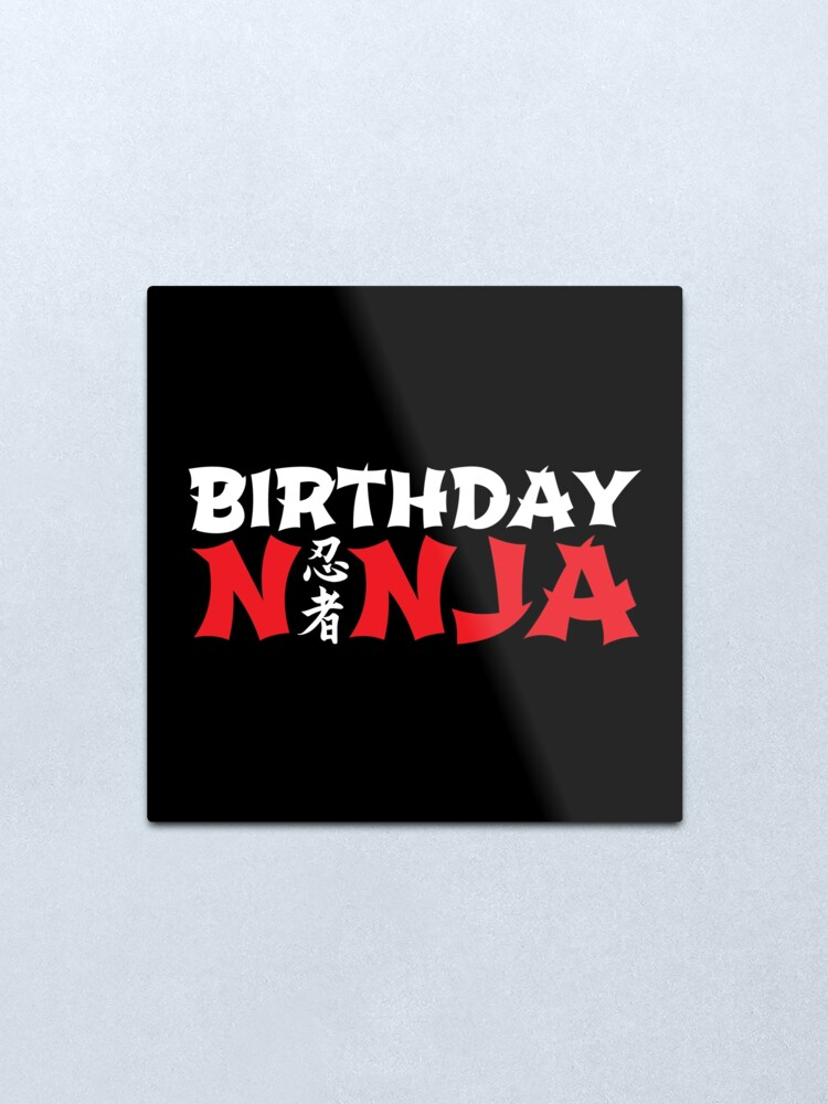 Alternate view of Birthday Ninja - Home Birthday Party - Birthday Gift Metal Print