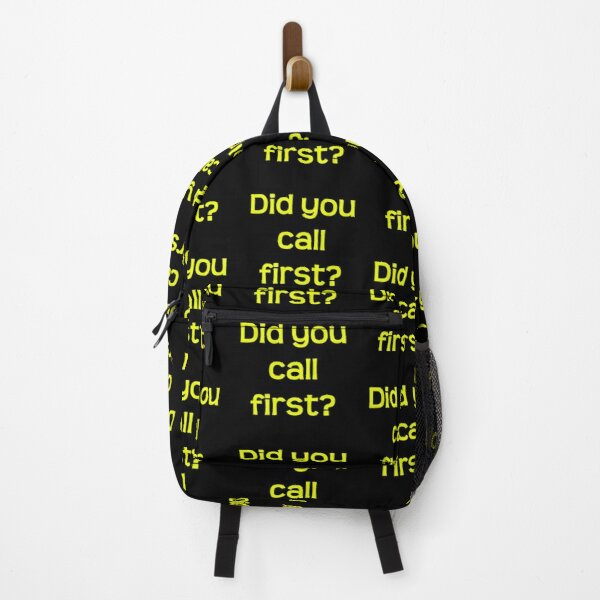 Did you call first?  Backpack