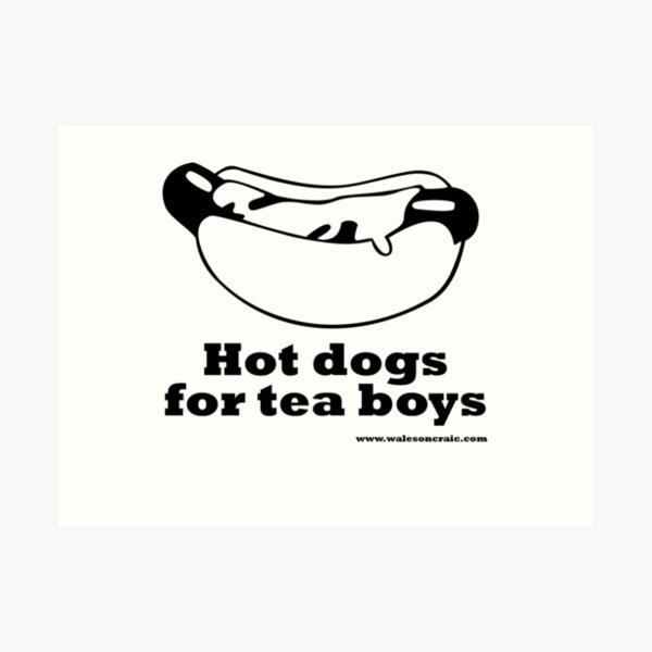 Hot dogs for tea boys Art Print