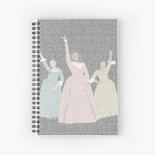 Schuyler sisters lyrics, Hamilton artwork. Spiral Notebook