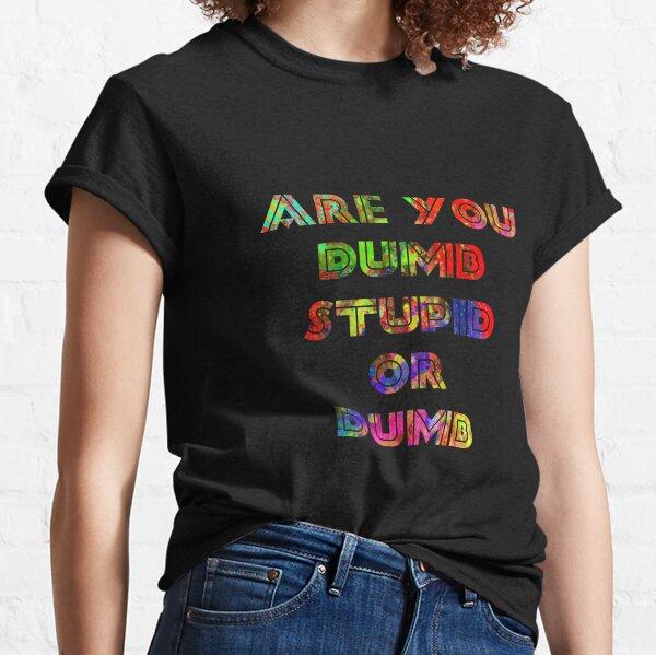 6IX9INE- GOOBA, ARE YOU DUMB Classic T-Shirt