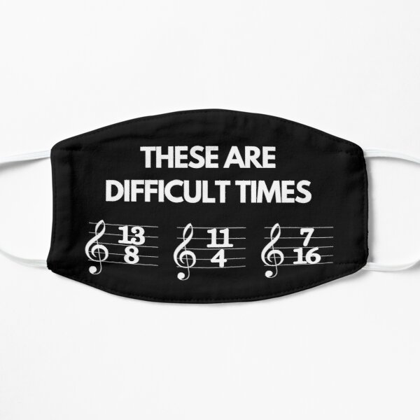 These Are Difficult Times Funny Musician Teacher Pun Mask