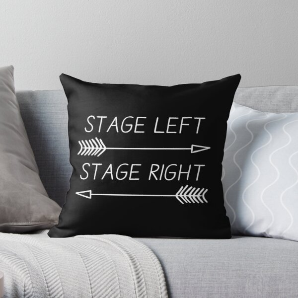 Stage Right Stage Left Throw Pillow