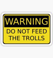 Do Not Feed The Trolls Sticker