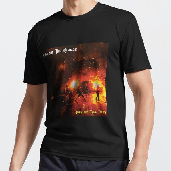 Burn Up This Truth Active T-Shirt