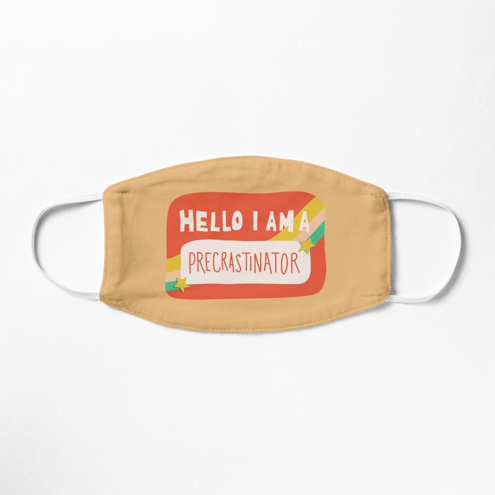Hello I am a Precrastinator Mask