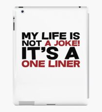 My life is not a Joke! It's a one liner iPad Case/Skin