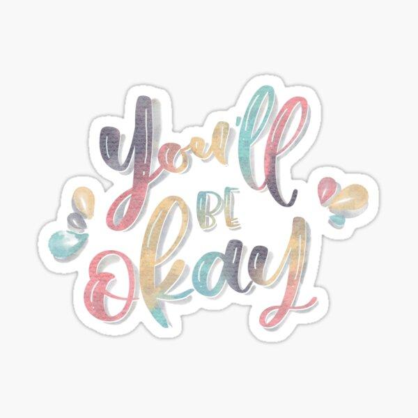 U Be OK Sticker