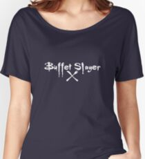 Buffet Slayer Women's Relaxed Fit T-Shirt