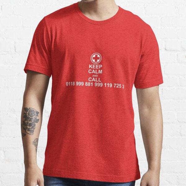 Keep Calm and Call 0118 999 881 999 119 725 3 Essential T-Shirt