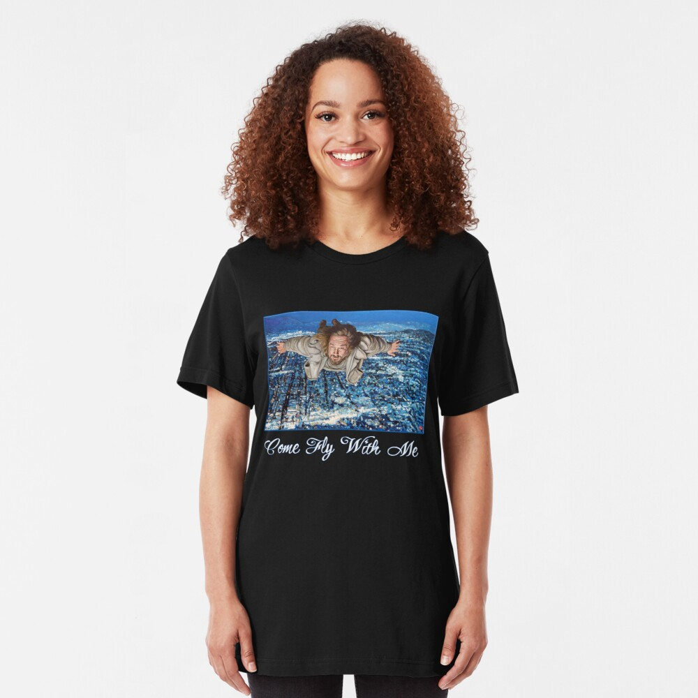 Come Fly With Me Slim Fit T-Shirt