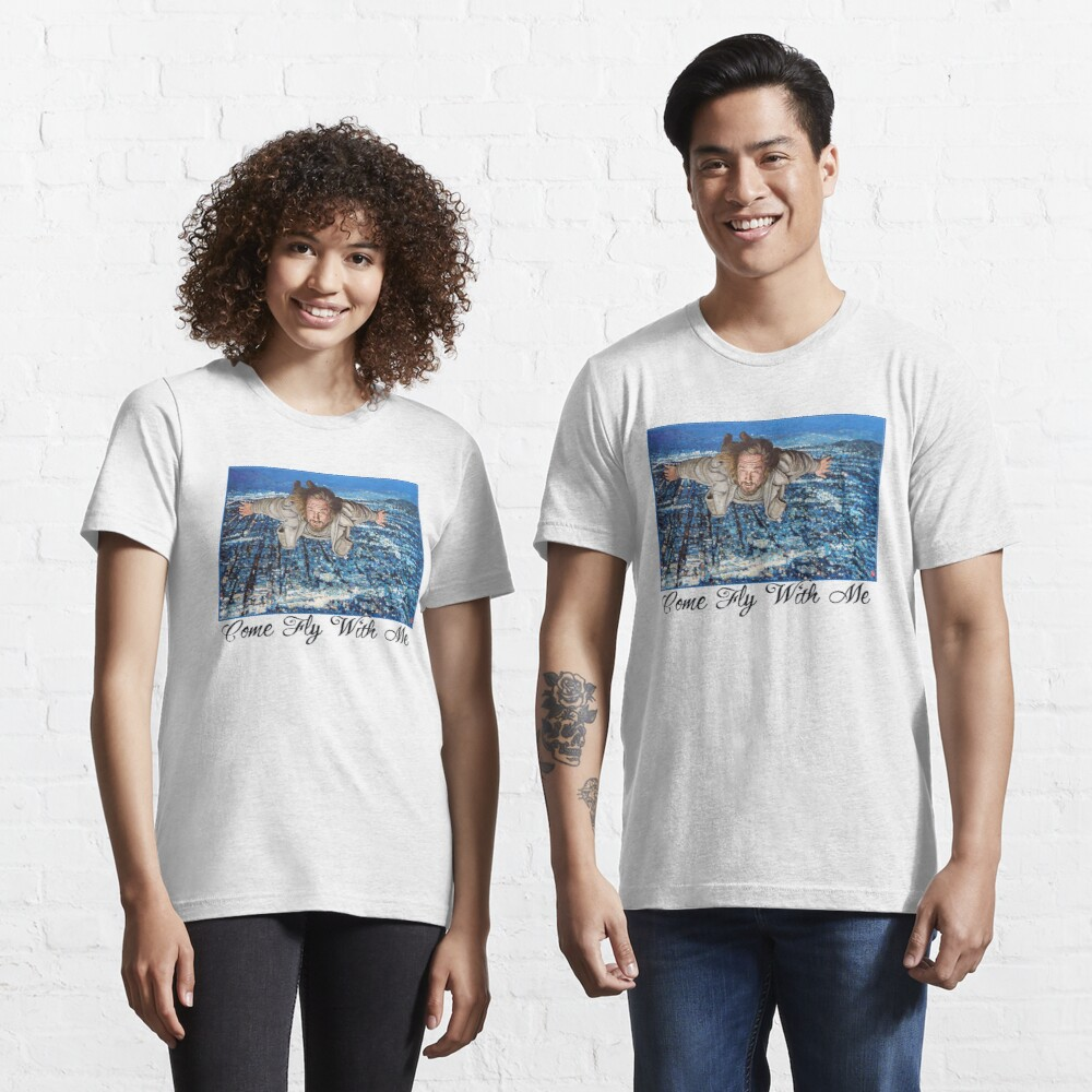 Come Fly With Me Essential T-Shirt