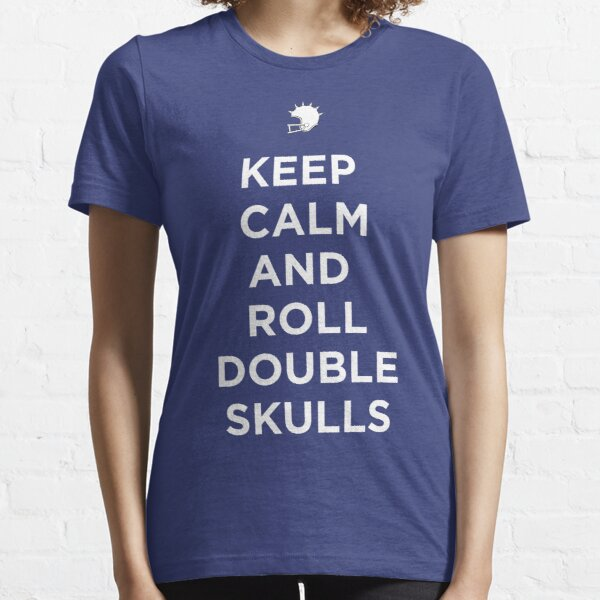 Keep calm and roll double SKULLS Essential T-Shirt