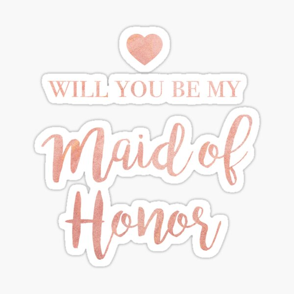 Will You Be My Maid of Honor? Proposal Sticker