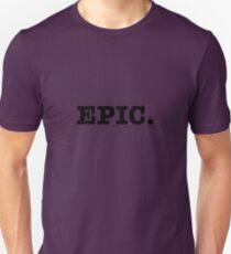 EPIC. Unisex T-Shirt