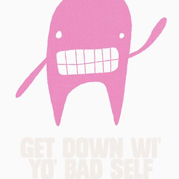 Get down wi' yo' bad self t-shirt by InkSpotCreative