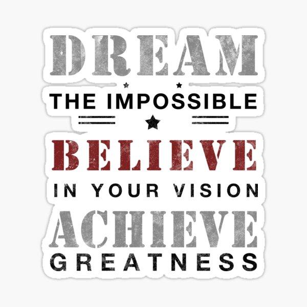 DREAM - BELIEVE - ACHIEVE Sticker
